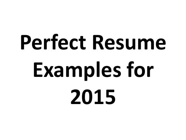 Sample Of The Perfect Resume. Resume Samples Resumes Perfect
