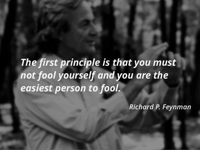 Richard Feynman: You are the easiest person to fool
