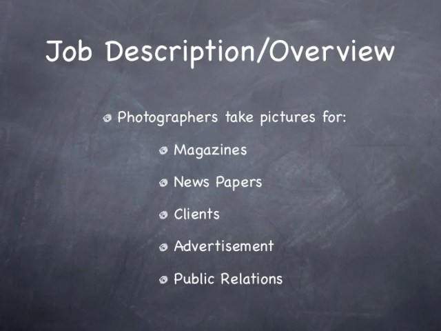Photography as a career     3  Job Description Overview Photographers