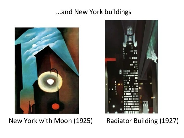 …and New York buildings New York with Moon (1925) Radiator Building (1927)