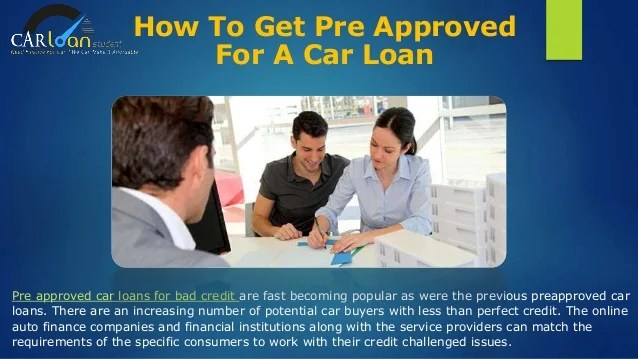 Pre Approved Car Loan With Bad Credit - Get Pre Approved ...