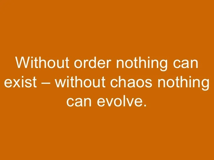 Image result for order and chaos in life