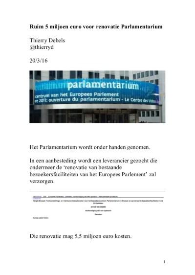 Ruim 5 miljoen euro voor renovatie Parlamentarium Thierry Debels @thierryd 20/3/16 Het Parlamentarium wordt onder handen g...