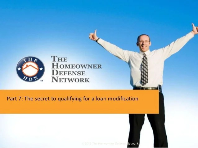 Part 7: The secret to qualifying for a loan modification