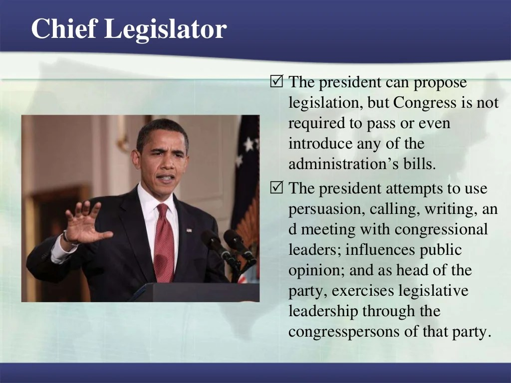 Chief Legislator The President