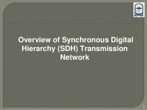 Thesis of sdh     5  Overview of Synchronous Digital Hierarchy  SDH  Transmission Network