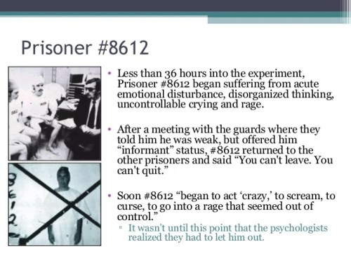 Prisoner #8612 • Less than 36 hours into the experiment, Prisoner #8612 began suffering from acute emotional disturbance, ...