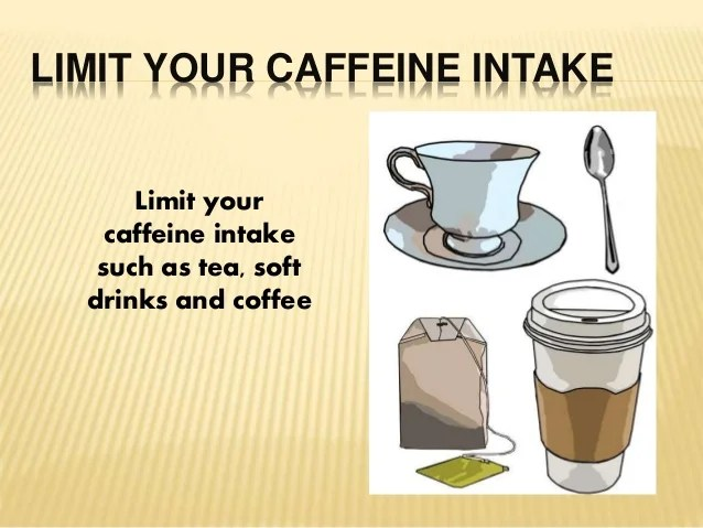 Limit your Caffeine Intake