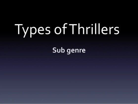 Thriller Sub Genre research Types ofThrillers Sub genre