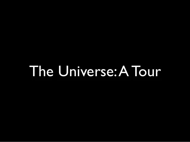 Image result for Images Tour of The Universe.