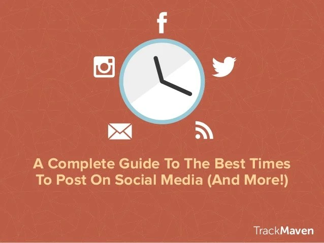 A Complete Guide To The Best Times To Post On Social Media