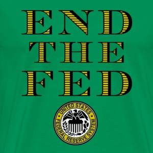 Download End The Fed Gifts   Spreadshirt