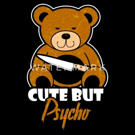 Cute But Psycho Funny Meme Bear Women Gift Tote Bag Spreadshirt