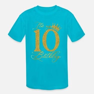 10th Birthday T Shirts Unique Designs Spreadshirt
