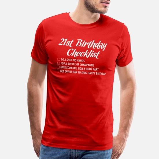 21st Birthday Checklist Shot Happy Birthday Tshirt Men S Premium T Shirt Spreadshirt
