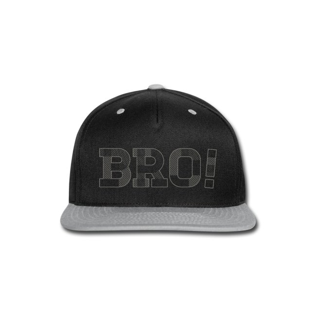 BRO !