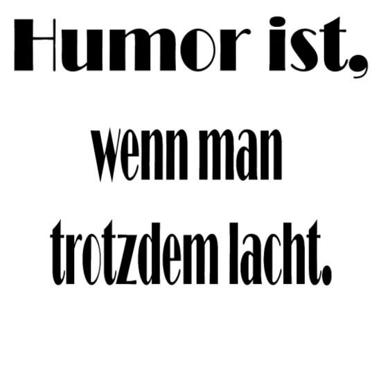 Wandtattoo Humor Ist Wenn Man Trotzdem Lacht Wandtattoo De