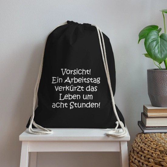 Lustige Spruche Arbeit Lebendig Sarkasmus Humor Turnbeutel