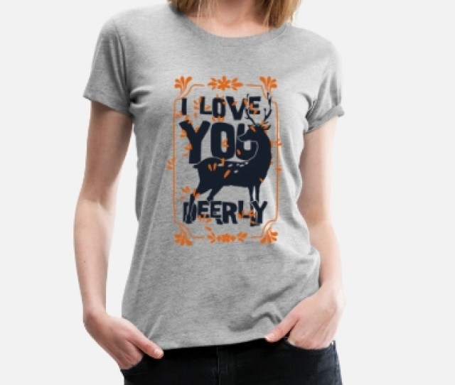 Valentines Day I Love You Deer Love Deer Animal Womens Premium T Shirt