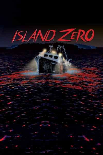 Island Zero (2018) - Posters — The Movie Database (TMDb)