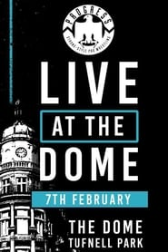 PROGRESS Live At The Dome: 7th February