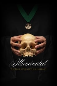 Illuminated: The True Story of the Illuminati