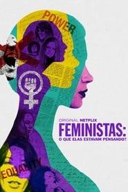 Feministas: O Que Elas Estavam Pensando? Torrent