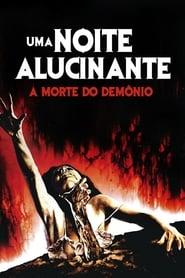 Uma Noite Alucinante: A Morte do Demônio Torrent
