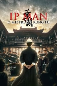 Ip Man: O Mestre do Kung Fu