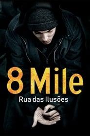 8 Mile: Rua das Ilusões Torrent