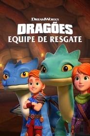 Dragões: Equipe de Resgate 1ª Temporada