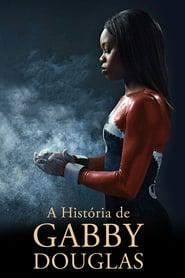 A História de Gabby Douglas Torrent