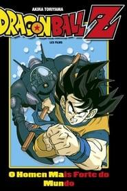 Dragon Ball Z: O Homem Mais Forte do Mundo