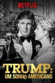 Trump: Um Sonho Americano 1ª Temporada