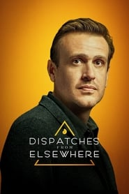 Dispatches From Elsewhere 1ª Temporada