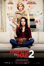 Perfeita é a Mãe 2
