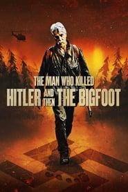 O Homem Que Matou Hitler e Depois o Pé Grande