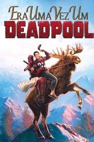 Era uma Vez um Deadpool Torrent