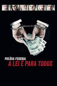 Polícia Federal: A Lei é Para Todos Torrent
