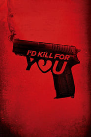 I'd Kill for You [2018]