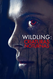 Wildling: Criaturas Noturnas Torrent