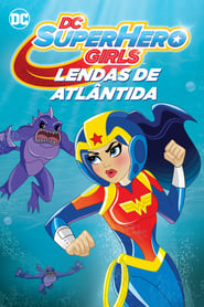 DC Super Hero Girls: Lendas de Atlântida