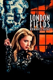 London Fields – Romance Fatal