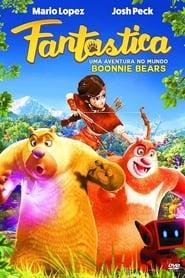 Fantástica - Uma Aventura no Mundo Boonie Bears Online