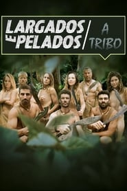 Largados e Pelados: A Tribo 1ª à 5ª Temporada