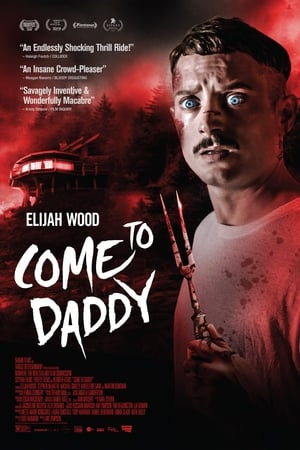 Poster Come To Daddy HD Online.
