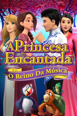 Poster A Princesa Encantada: O Reino Da Música HD Online.