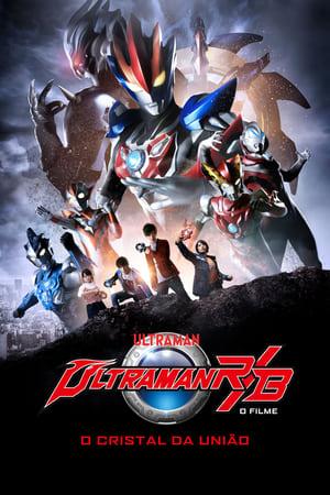 Poster Ultraman R&B: O Filme - O Cristal da União HD Online.