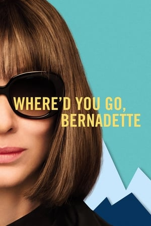 Where'd You Go, Bernadette [2019]