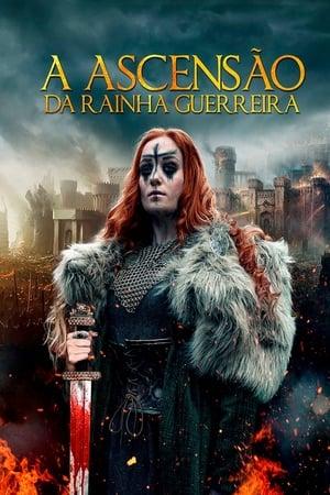 Poster A Ascensão da Rainha Guerreira HD Online.